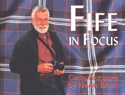 Fife in Focus by Hamish Brown